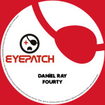 DANIEL RAY – FOURTY (EYEPATCH RECORDINGS)