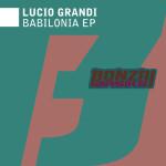 LUCIO GRANDI – BABILONIA EP (BONZAI BASIKS)