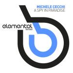 MICHELE CECCHI – A SPY IN PARADISE (BONZAI ELEMENTAL)