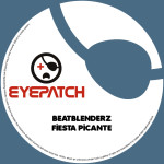BEATBLENDERZ – FIESTA PICANTE (EYEPATCH RECORDINGS)
