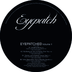 EYEPATCHED – VOLUME 1 (EYEPATCH RECORDINGS)