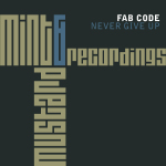 FAB CODE – NEVER GIVE UP (MINT & MUSTARD RECORDINGS)