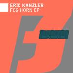 ERIC KANZLER – FOG HORN (BONZAI BASIKS)