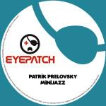 PATRIK PRELOVSKY – MINIJAZZ (EYEPATCH RECORDINGS)