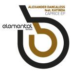 ALEXANDER DANCALESS – CAPRICE EP (BONZAI ELEMENTAL)
