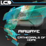 AIRWAVE – CATHEDRALS OF HOPE (L*C*D RECORDINGS)