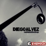 DIEGO ALVEZ – RUSH INTO THE DEEP (EYEPATCH RECORDINGS)