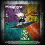MARKUS ILGNER – BIG GORILLA ALIEN WOLF MONSTER (ALBUM) (BONZAI BASIKS)