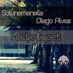 DIEGO ALVEZ & SOLUNAMANALIA – ROCBOUQUET (BONZAI PROGRESSIVE)