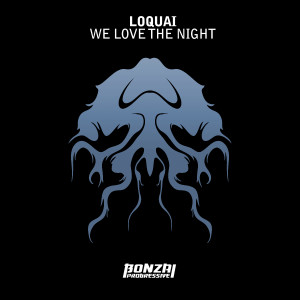 LoquaiWeLoveTheNightBonzaiProgressive
