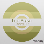LUIS BRAVO – TODAY EP (MONOG RECORDS)