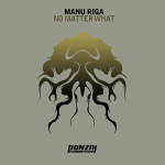 MANU RIGA – NO MATTER WHAT (BONZAI PROGRESSIVE) – PROMO SUPPORT