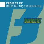 PROJECT KF – HOLD ME UP, I'M BURNING (BONZAI BASIKS)