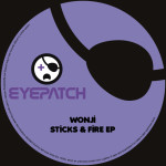 WONJI – STICKS & FIRE EP (EYEPATCH RECORDINGS)