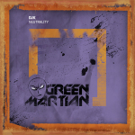 DJK – NEUTRALITY (GREEN MARTIAN)