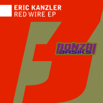 ERIC KANZLER – RED WIRE EP (BONZAI BASIKS)