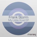 FRANK STORM – MY LITTLE KOAL EP (MONOG RECORDS)