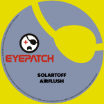 SOLARTOFF – AIRFLUSH (EYEPATCH RECORDINGS)