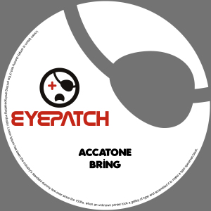 AccatoneBringEyepatchRecordings
