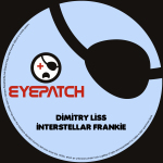 DIMITRY LISS – INTERSTELLAR FRANKIE (EYEPATCH RECORDINGS)