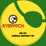 GR-OY – ANIMAL INSTINCT EP (EYEPATCH RECORDINGS)