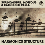 SOUNDMODUL, MOFFOUS & FRANCESCO PARLA – HARMONICS STRUCTURE (BONZAI PROGRESSIVE)