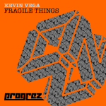 KEVIN VEGA – FRAGILE THINGS (PROGREZ)
