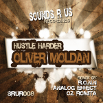 OLIVER MOLDAN – HUSTLE HARDER (SOUNDS R US RECORDINGS)