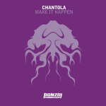 CHANTOLA – MAKE IT HAPPEN (BONZAI PROGRESSIVE)