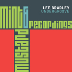LEE BRADLEY – UNDERGROOVE (MINT & MUSTARD RECORDINGS)