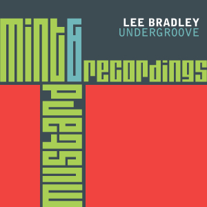 LeeBradleyUndergrooveMint&MustardRecordings