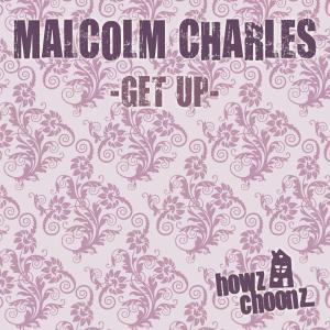 MalcolmCharlesGetUpHowzChoonz