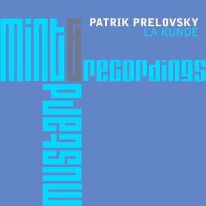 PatrikPrelovskyLaKundeMint&MustardRecordings