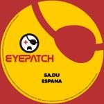 SA.DU – ESPANA (EYEPATCH RECORDINGS)