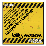 BILLY MASON – TECHNO IS A VIRUS EP (SOUNDS R US RECORDINGS)