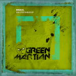 RISHI K. – ONE STEP AHEAD EP (GREEN MARTIAN)