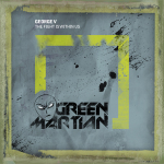 GEORGE V – THE FIGHT IS WITHIN US (GREEN MARTIAN)