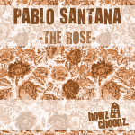 PABLO SANTANA – THE ROSE (HOWZ CHOONZ)