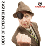 BEST OF EYEPATCH 2012 (EYEPATCH RECORDINGS)