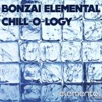 BONZAI ELEMENTAL – CHILL-O-LOGY (BONZAI ELEMENTAL)