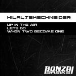 HILAL TEKSCHNEIDER – UP IN THE AIR (BONZAI BASIKS)