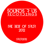 THE BEST OF SRUR 2012 (SOUNDS R US RECORDINGS)