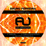 BRUNO FERREIRA – I NEED YOU (AU RECORDS)