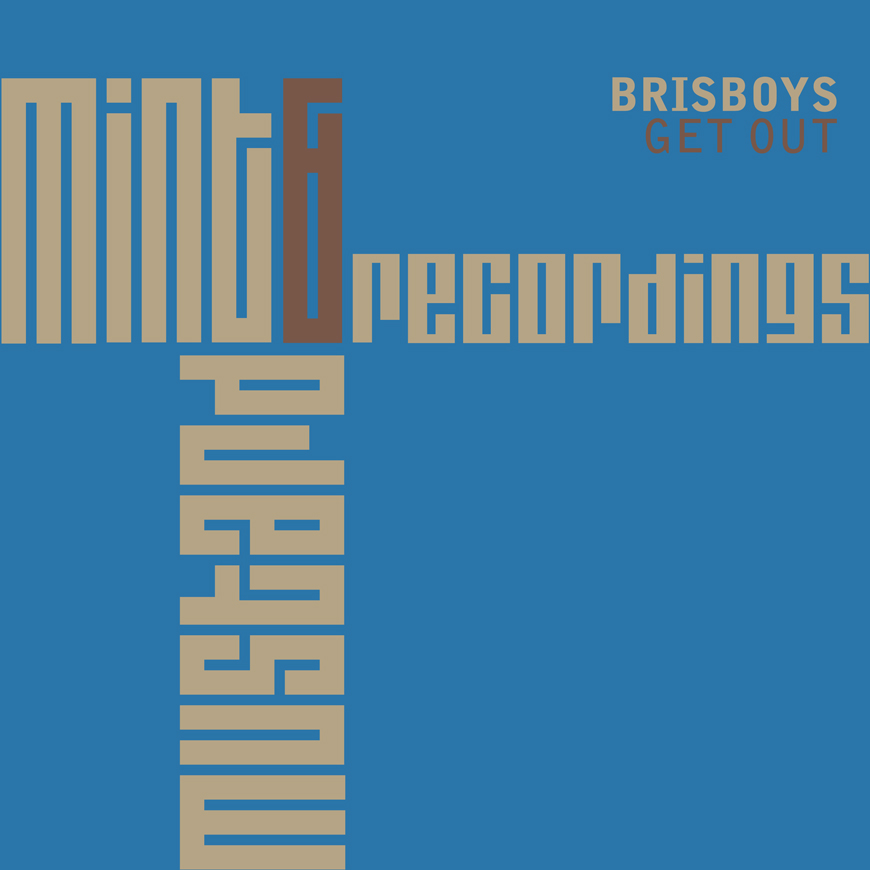 BrisBoysGetOutMint&MustardRecordings870x870