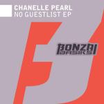 CHANELLE PEARL – NO GUESTLIST EP (BONZAI BASIKS)