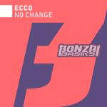 ECCO – NO CHANGE (BONZAI BASIKS)