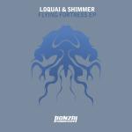 LOQUAI & SHIMMER – FLYING FORTRESS EP (BONZAI PROGRESSIVE)