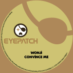 WONJI – CONVINCE ME (EYEPATCH RECORDINGS)