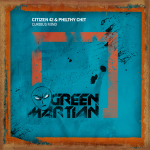 CITIZEN 42 & PHILTHY CHIT – CURIOUS MIND (GREEN MARTIAN)