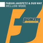 FABIAN JAKOPETZ & DUB WAY – MELLOW MODE (BONZAI BASIKS)